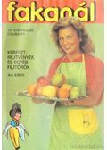 Fakanál 101 gyümölcsös ételrecept