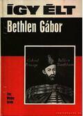 Így élt Bethlen Gábor