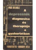 A depressiók diagnósisa és therapiája a gyakorlatban - Kielholz, Paul