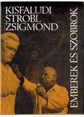 Emberek és szobrok - Kisfaludi Strobl Zsigmond
