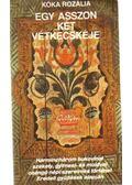 Egy asszon két vétkecskéje - Kóka Rozália