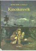 Kincskeresők - Koncsek László
