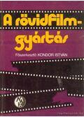 A rövidfilmgyártás - Kondor István