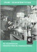 Az alumínium hegesztése és forrasztása - Konrad Primke