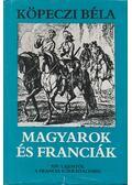 Magyarok és franciák - Köpeczi Béla