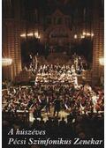 A húszéves Pécsi Szimfonikus Zenekar - Kovács Attila
