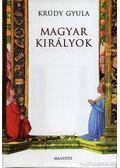 Magyar királyok - Krúdy Gyula