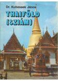 Thaiföld (Sziám) - Kubassek János