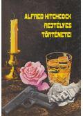 Alfred Hitchcock rejtélyes történetei - Kuczka Péter