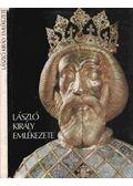 László király emlékezete - Kurcz Ágnes
