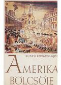 Amerika bölcsője - Kutasi Kovács Lajos