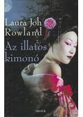 Az illatos kimonó - Laura Joh Rowland
