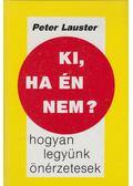 Ki, ha én nem? - Lauster, Peter