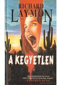 A kegyetlen - Laymon, Richard