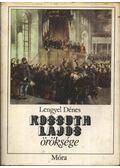 Kossuth Lajos öröksége - Lengyel Dénes