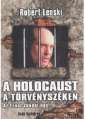 A Holocaust a törvényszéken - Lenski, Robert