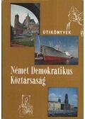 Német Demokratikus Köztársaság - Lindner László