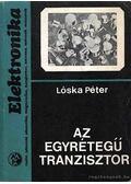 Az egyrétegű tranzisztor - Lóska Péter