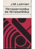 Filmszemiotika és filmesztétika - Lotman, J. M.
