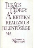 A kritikai realizmus jelentősége ma - Lukács György