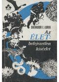 Az élet: befejezetlen kísérlet - Luria, Salvador E.