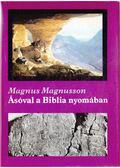 Ásóval a Biblia nyomában - Magnusson, Magnus