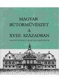 Magyar bútorművészet a XVIII. században
