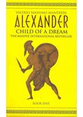 Alexander - Child of a Dream - Manfredi, Valerio Massimo