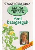 Férfi betegségek - Maria Treben