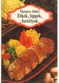 Étkek, tippek, fortélyok - Matolcsy Ildikó