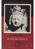 Az elátkozott királyok I. - A Vaskirály - Maurice Druon