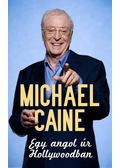 Egy angol úr Hollywoodban - Michael Caine