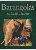 Barangolás az állatvilágban - Miklós Malvina (szerk)
