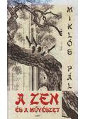 A Zen és a művészet - Miklós Pál