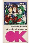 A szelistyei asszonyok; Az eladó birtok - Mikszáth Kálmán