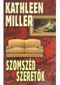 Szomszéd szeretők - Miller, Kathleen