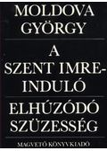 A Szent Imre-induló / Elhúzódó szüzesség - Moldova György