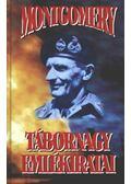 Montgomery tábornagy emlékiratai - Montgomery
