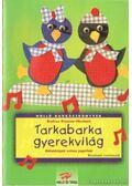 Tarkabarka gyerekvilág - Neubert - Küssner Andrea