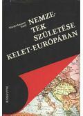 Nemzetek születése Kelet-Európában - Niederhauser Emil