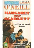 Margaret vagy Scarlett - O'Neill, Emma