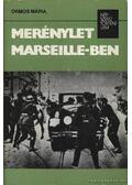 Merénylet Marseille-ben - Ormos Mária