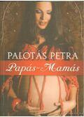 Papás-Mamás - Palotás Petra