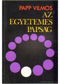 Az egyetemes papság - Papp Vilmos
