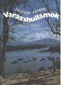 Varázshullámok - Pásztor Ferenc