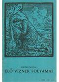 Élő víznek folyamai - Paxon, Ruth