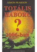 Totális háború 2006-ban? - Pearson, Simon
