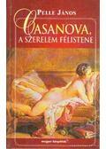 Casanova, a szerelem félistene - Pelle János