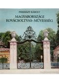 Magyarországi kovácsoltvas-művesség - Pereházy Károly