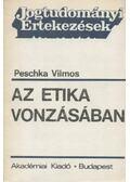 Az etika vonzásában - Peschka Vilmos